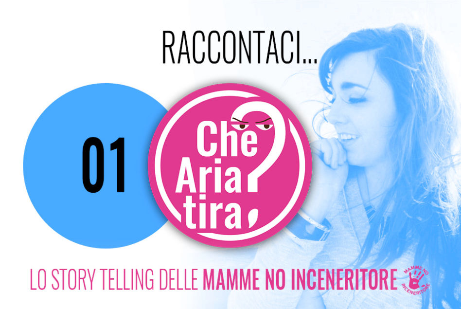 Lo Storytelling delle Mamme NO Inceneritore
